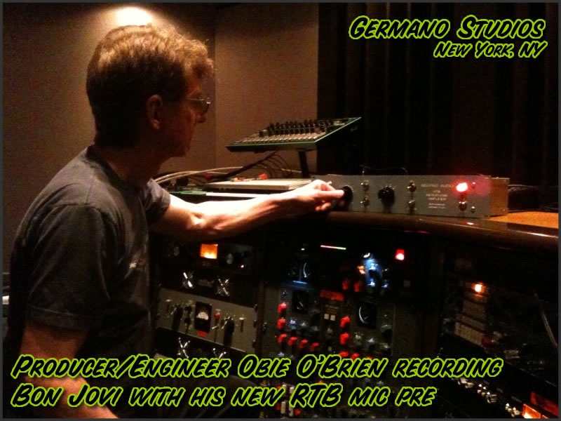 Engineer Obie O'Brien Recording With Bon Jovi in NYC Using His New RTB Mic Preamp